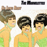 The Marvelettes - So Long Baby