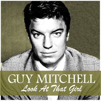 Guy Mitchell - Look at That Girl