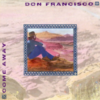 Don Francisco - Come Away