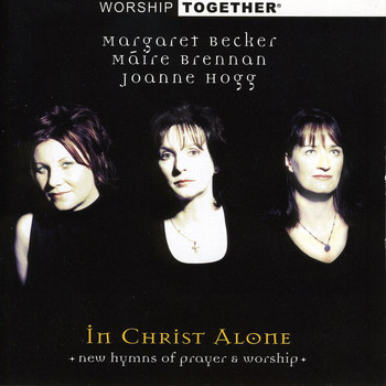 Margaret Becker - Worship Together: In Christ Alone