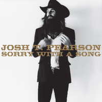 Josh T. Pearson - Sorry With a Song