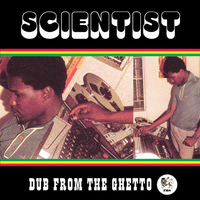 Scientist - Dub From the Ghetto