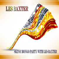 Les Baxter - Skins! Bongo Party With Les Baxter