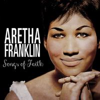 Aretha Franklin - Songs of Faith [Original 1956 Debut Album - Digitally Remastered]