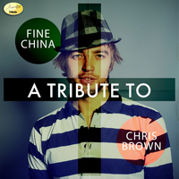 Ameritz - Tribute - Fine China - A Tribute to Chris Brown