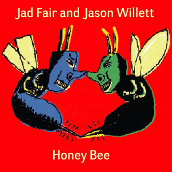 Jad Fair, Jason Willett - Honey Bee