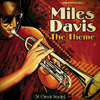 Miles Davis - The Theme - 34 Great Tracks