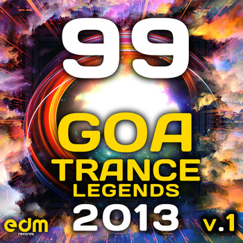 Various Artists - 99 Goa Psy Trance Legends 2013, Vol. 1 (Psychedelic Trance, Progressive, Fullon, Hard, Night, Dark)