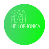 Slava Flash - Hellophonica