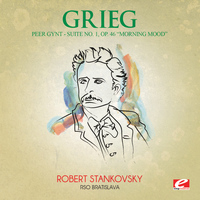 "Edvard Grieg - Grieg: Peer Gynt Suite No. 1, Op. 46 ""Morning Mood"" (Digitally Remastered)"