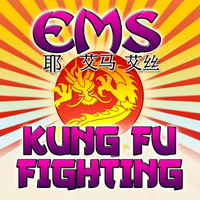EMS - Kung Fu Fighting