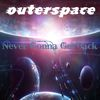Never Gonna Get Back by Outerspace