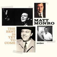 Matt Monro - The Best Is yet to Come