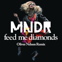 MNDR - Feed Me Diamonds (Oliver Nelson Remix)