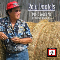 Roly Daniels - Don't Touch Me (If You Don't Love Me) - Single
