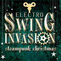 Steampunk - Electro Swing Invasion - Steampunk Christmas