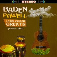 Baden Powell - Latin Guitar Greats (1959-1962)