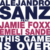 Alejandro Sanz - This Game Is Over
