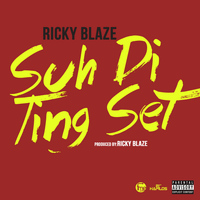 Ricky Blaze - Suh Di Ting Set - Single