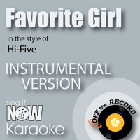 Off The Record Instrumentals - Favorite Girl (In the Style of Hi-Five) [Instrumental Karaoke Version]