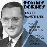 Tommy Dorsey and His Orchestra - Little White Lies