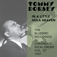 Tommy Dorsey and His Orchestra - In a Little Hula Heaven