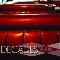 Decades - Take Me Back