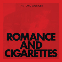 The Toxic Avenger - Romance & Cigarettes