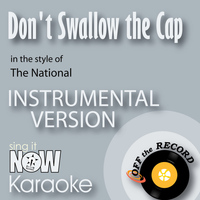 Off The Record Instrumentals - Don't Swallow the Cap (In the Style of The National) [Instrumental Karaoke Version]