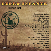 Pedro Infante - The Very Best: Pedro Infante Vol. 1