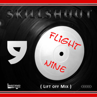 Skillshuut - Flight Nine (Lift Off Mix)