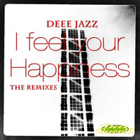 Deee Jazz - I Feel Your Happiness - The Remixes