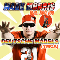Mark Morris feat. Rob Joe - Deutsche Mädels (Ymca)