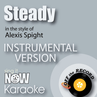 Off The Record Instrumentals - Steady (In the Style of Alexis Spight) [Instrumental Karaoke Version]