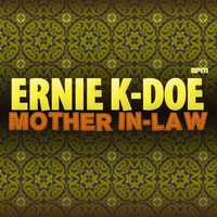 Ernie K Doe - Mother in Law