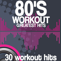 Various Artists - 80's Workout Greatest Hits (30 Workout Hits)