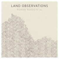 Land Observations - Roman Roads IV - XI