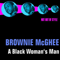 Brownie McGhee - A Black Woman's Man