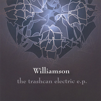 Williamson - The Trashcan Electric e.p.