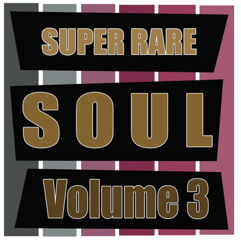 Various Artists - Super Rare Soul, Vol. 3