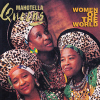 Mahotella Queens - Women of the World