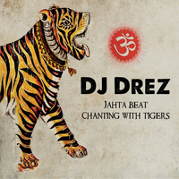 DJ Drez - Jahta Beat: Chanting With Tigers