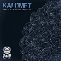 Kalumet - Sheer Liquid Wonderment - EP