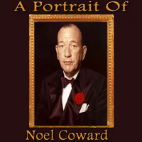 Noel Coward - A Portrait of Noel Coward