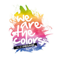 Alex Megane feat. CvB - We Are the Colors