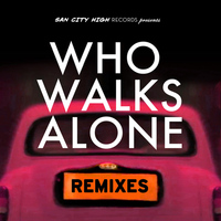 Kissy Sell Out - Who Walks Alone (Remixes)