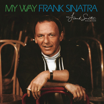 Frank Sinatra - My Way (40th Anniversary Edition)