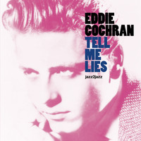 Eddie Cochran - Tell Me Lies