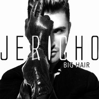 Jericho - Big Hair