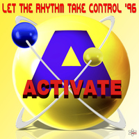 Activate - Let the Rhythm Take Control '96